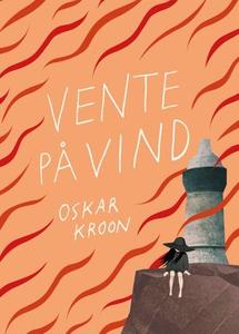 Vente på vind (ebok) av Oskar Kroon