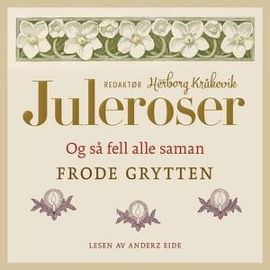 Og så fell alle saman (lydbok) av Frode Grytt