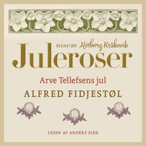 Arve Tellefsens jul (lydbok) av Alfred Fidjes