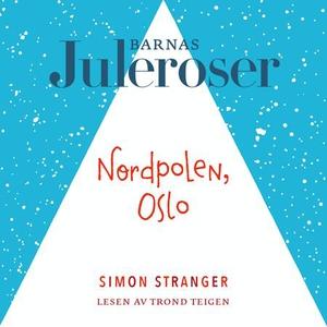 Nordpolen, Oslo (lydbok) av Simon Stranger