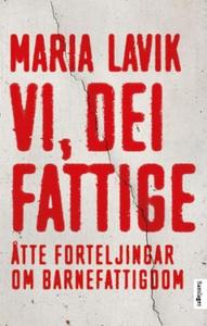 Vi, dei fattige (ebok) av Maria Lavik