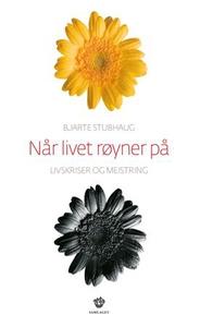 Når livet røyner på (ebok) av Bjarte Stubhaug