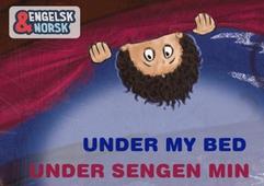 Under sengen min = Under my bed