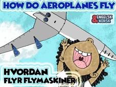Hvordan flyr flymaskiner = How do aeroplanes fly