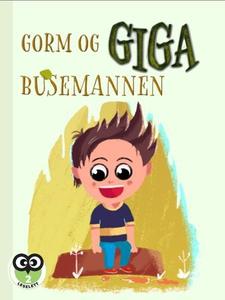 Gorm og gigabusemannen (ebok) av Ida C. Rahbe