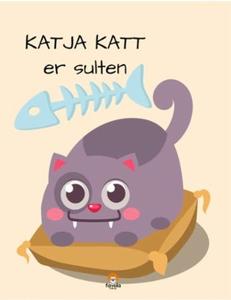 Katja Katt er sulten (ebok) av Ida C. Rahbek