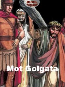 Mot Golgata (ebok) av Ukjent