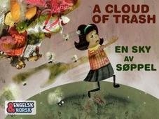En sky av søppel = A cloud of trash