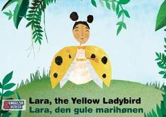Lara, den gule marihønen = Lara, the yellow ladybird