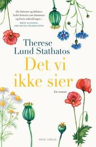 Det vi ikke sier (ebok) av Therese Lund Stath