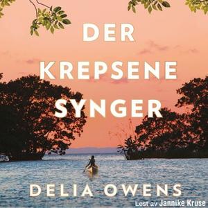 Der krepsene synger (lydbok) av Delia Owens