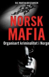 Norsk mafia (ebok) av Ole Martin Kristiansen