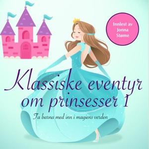 Klassiske eventyr om prinsesser (lydbok) av H
