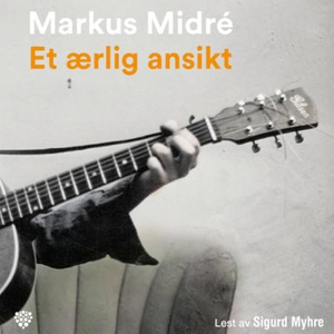 Et ærlig ansikt (lydbok) av Markus Midré