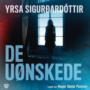 De uønskede (lydbok) av Yrsa Sigurðardóttir,