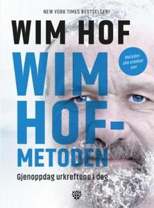 Wim Hof-metoden (ebok) av Wim Hof