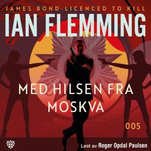 Med hilsen fra Moskva (lydbok) av Ian Fleming