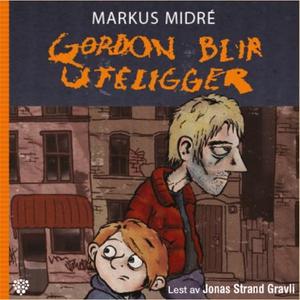 Gordon blir uteligger (lydbok) av Markus Midr