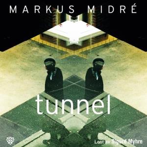 Tunnel (lydbok) av Markus Midré