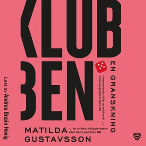 Klubben (lydbok) av Matilda Gustavsson