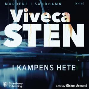 I kampens hete (lydbok) av Viveca Sten