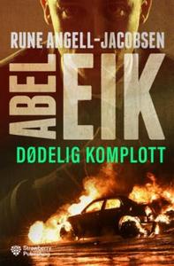 Dødelig komplott (ebok) av Rune Angell-Jacobs