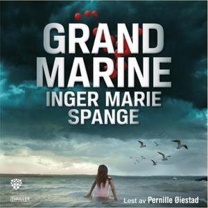 Grand Marine (lydbok) av Inger Marie Spange