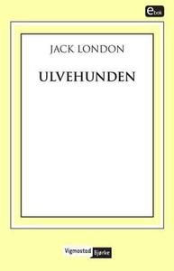 Ulvehunden (ebok) av Jack London