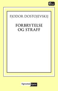 Forbrytelse og straff (ebok) av Fjodor Dostoj