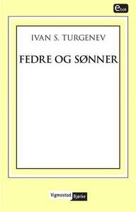 Fedre og sønner (ebok) av Ivan S. Turgenjev