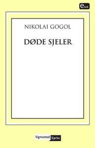 Døde sjeler (ebok) av Nikolaj Gogol