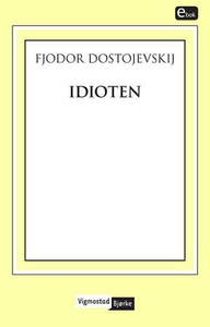 Idioten (ebok) av Fjodor Dostojevskij