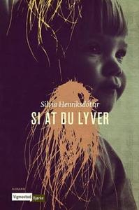 Si at du lyver (ebok) av  Silvia Henriksdótti
