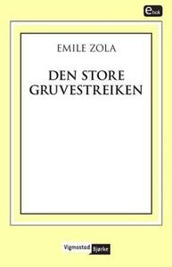 Den store gruvestreiken (ebok) av Émile Zola