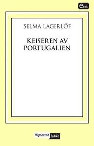 Keiseren av Portugalien (ebok) av Selma Lager