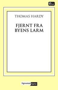 Fjernt fra byens larm (ebok) av Thomas Hardy