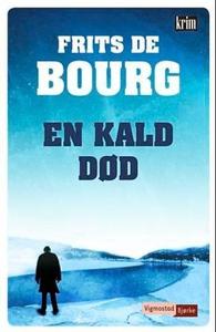 En kald død (ebok) av Frits de Bourg