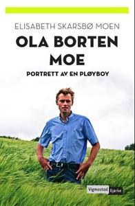 Ola Borten Moe (ebok) av Elisabeth Skarsbø Mo