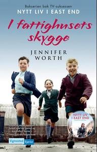 Nytt liv i East End (ebok) av Jennifer Worth