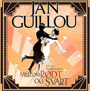 Mellom rødt og svart (lydbok) av Jan Guillou