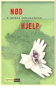 Nød hjelp (ebok) av B. MiRee Abrahamsen