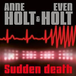 Sudden death (lydbok) av Anne Holt, Even Holt