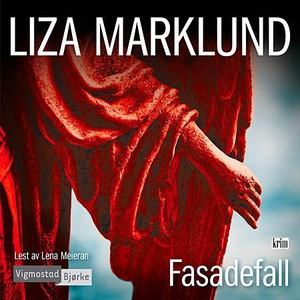 Fasadefall (lydbok) av Liza Marklund