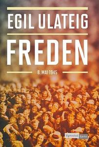 Freden (ebok) av Egil Ulateig