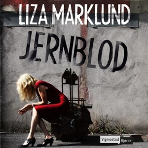 Jernblod (lydbok) av Liza Marklund