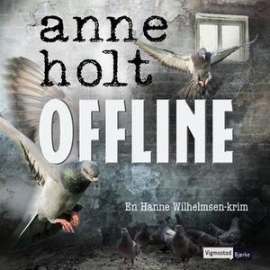 Offline (lydbok) av Anne Holt