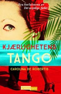 Kjærlighetens tango (ebok) av Carolina De Rob