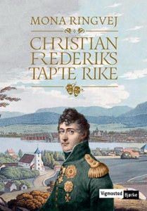 Christian Frederiks tapte rike (ebok) av Mona