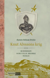 Knut Alvssons krig (ebok) av Øystein Hellesøe