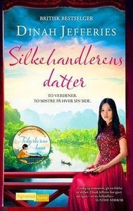 Silkehandlerens datter (ebok) av Dinah Jeffer